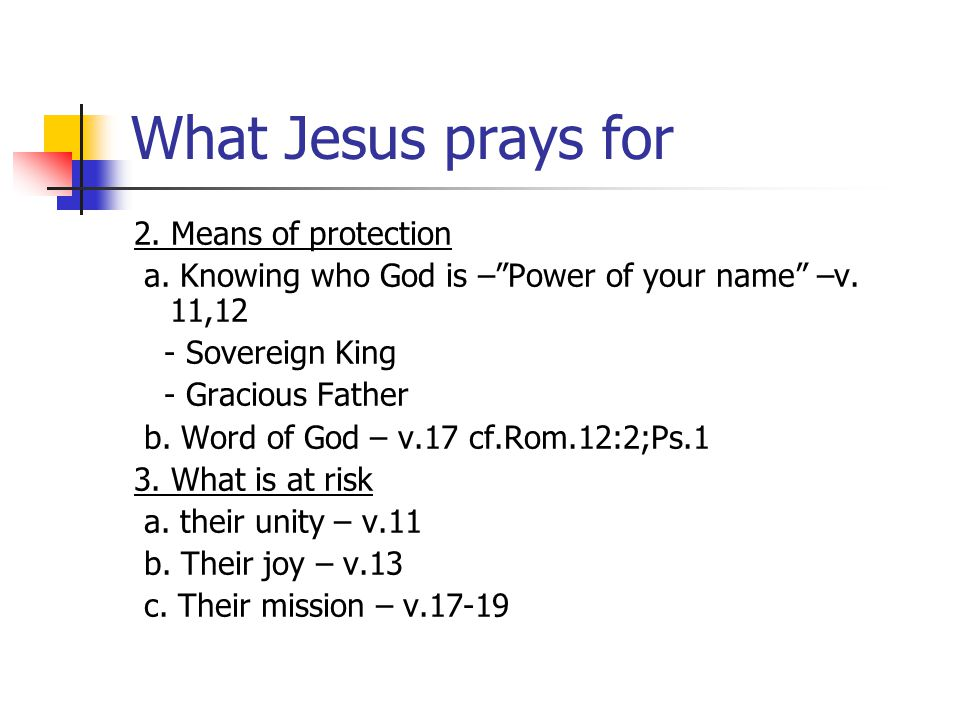 What Jesus prays for 2. Means of protection