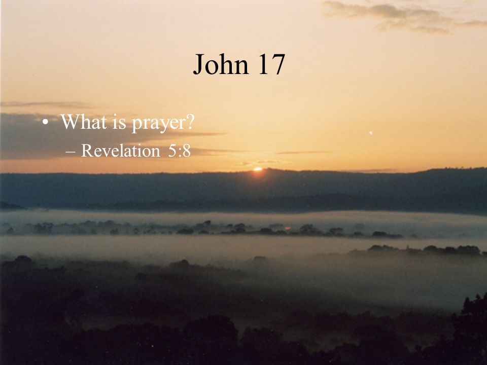 John 17 What is prayer Revelation 5:8