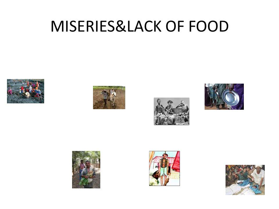 MISERIES&LACK OF FOOD