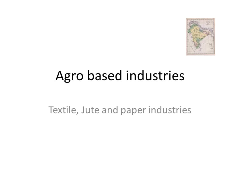 Textile, Jute and paper industries