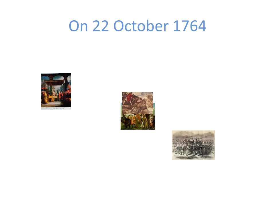 On 22 October 1764