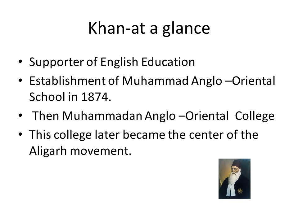 Khan-at a glance Supporter of English Education