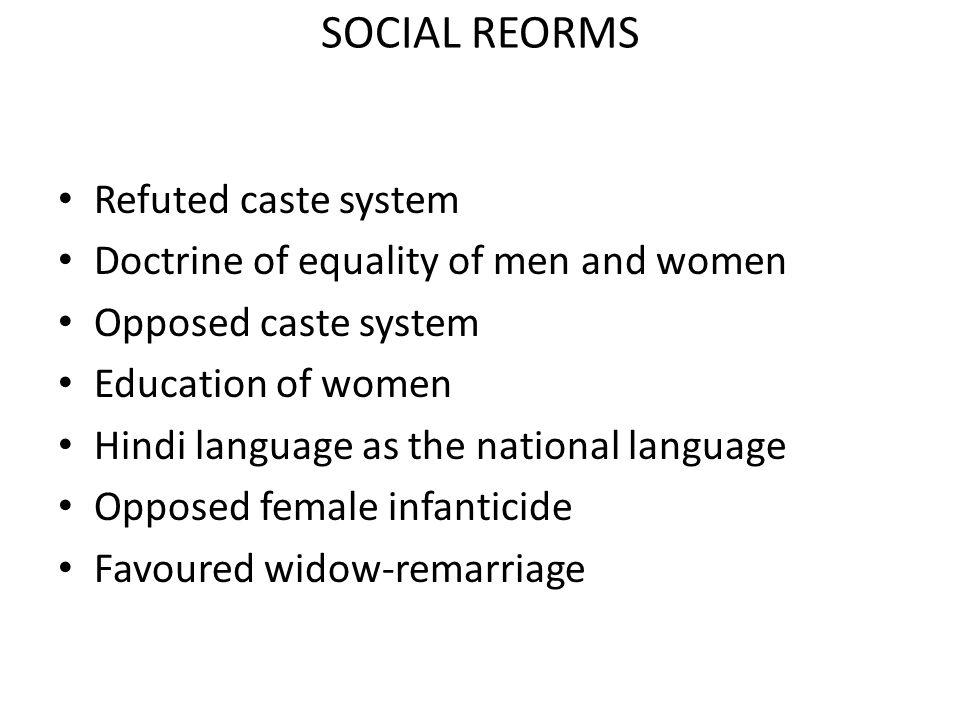 SOCIAL REORMS Refuted caste system