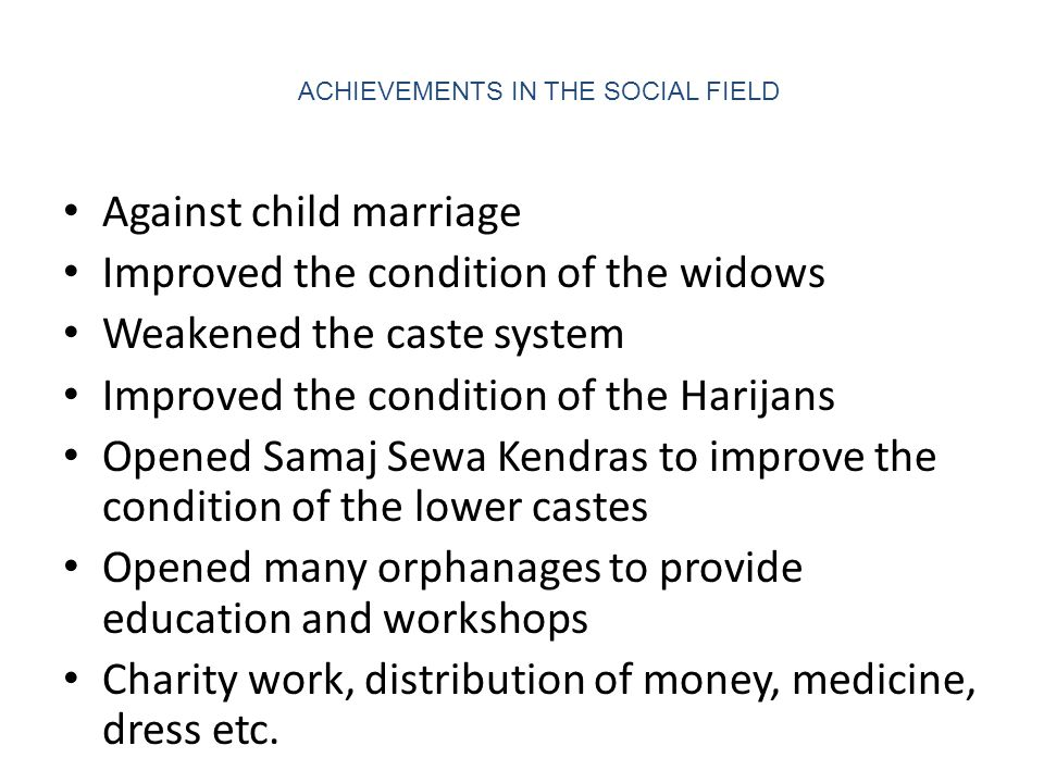 Against child marriage Improved the condition of the widows
