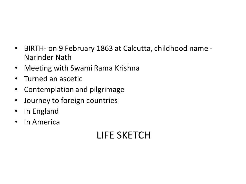 BIRTH- on 9 February 1863 at Calcutta, childhood name -Narinder Nath