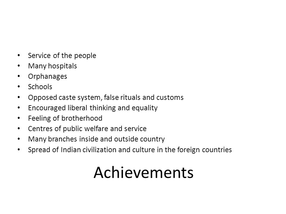 Achievements Service of the people Many hospitals Orphanages Schools