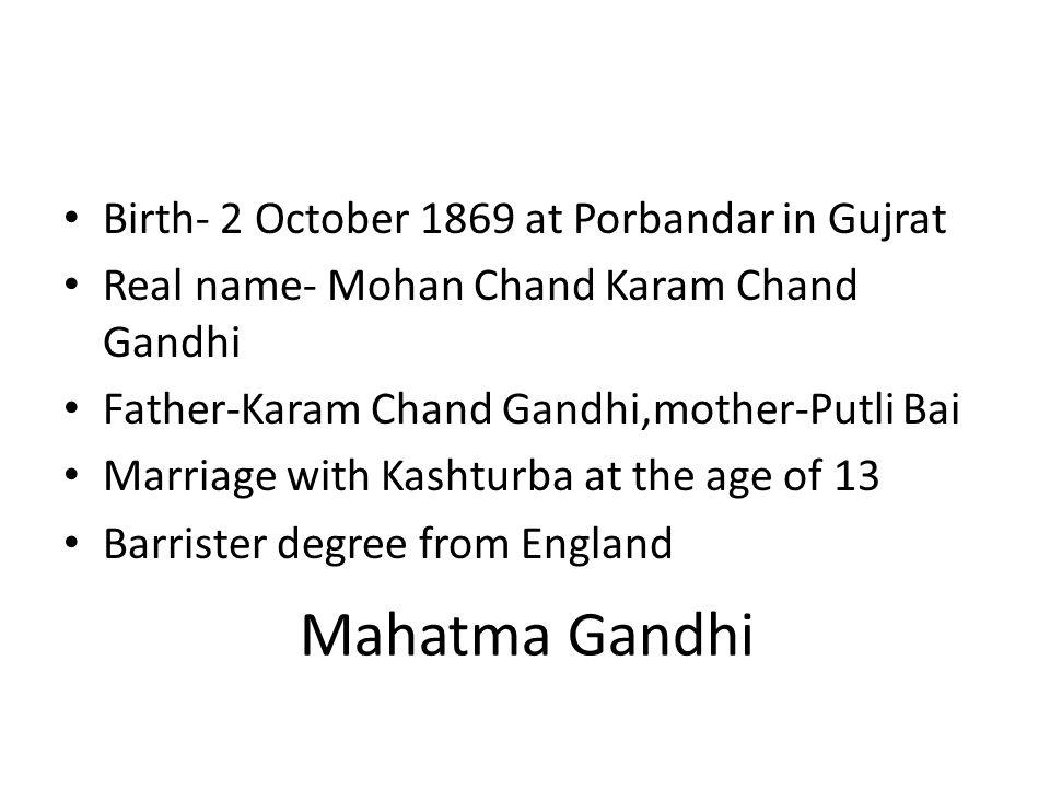 Mahatma Gandhi Birth- 2 October 1869 at Porbandar in Gujrat