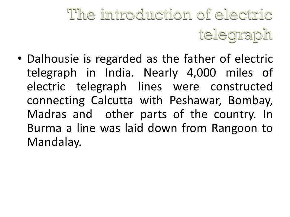 Dalhousie is regarded as the father of electric telegraph in India