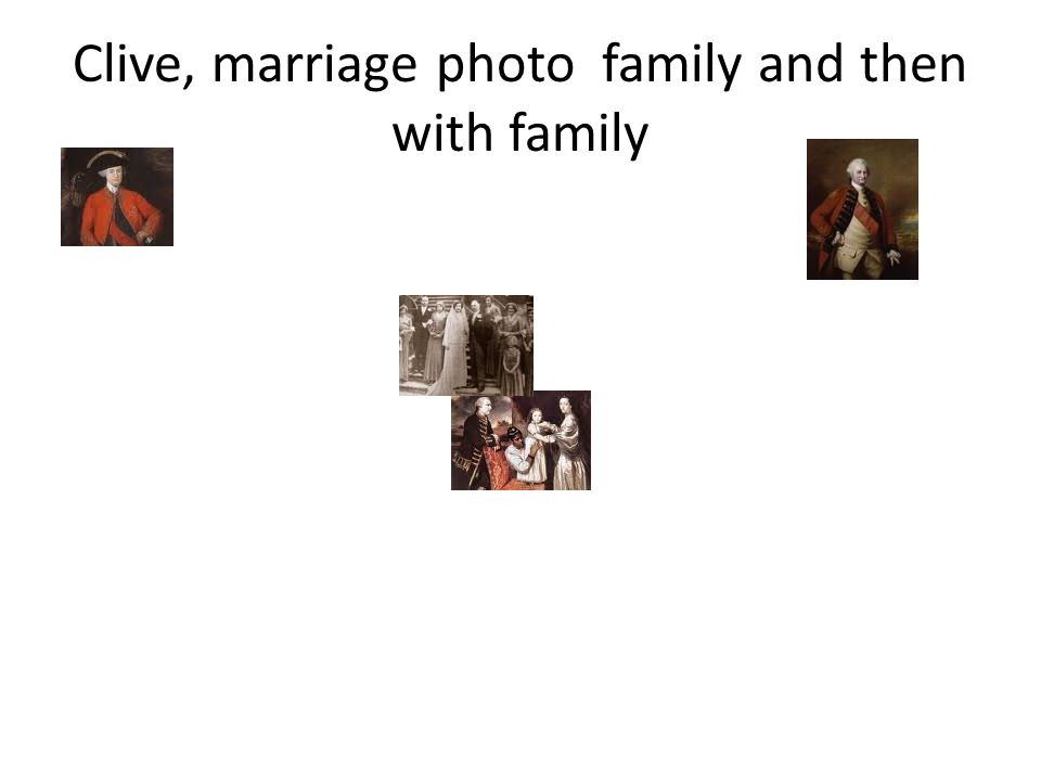 Clive, marriage photo family and then with family