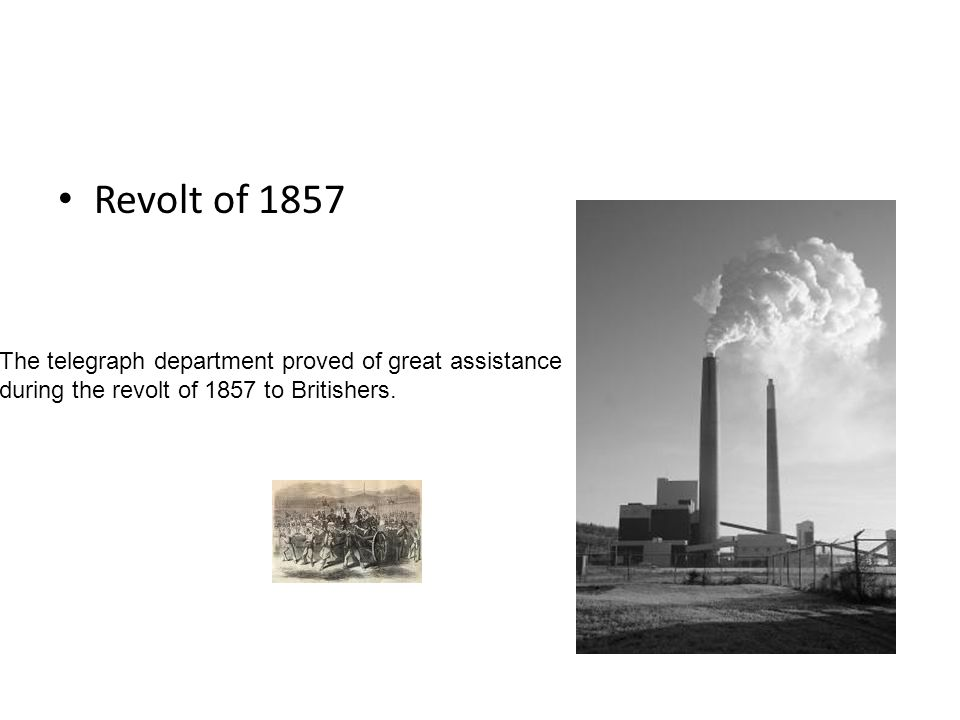 Revolt of 1857 The telegraph department proved of great assistance