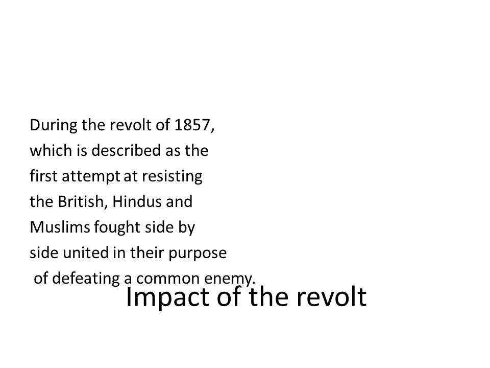 Impact of the revolt During the revolt of 1857,