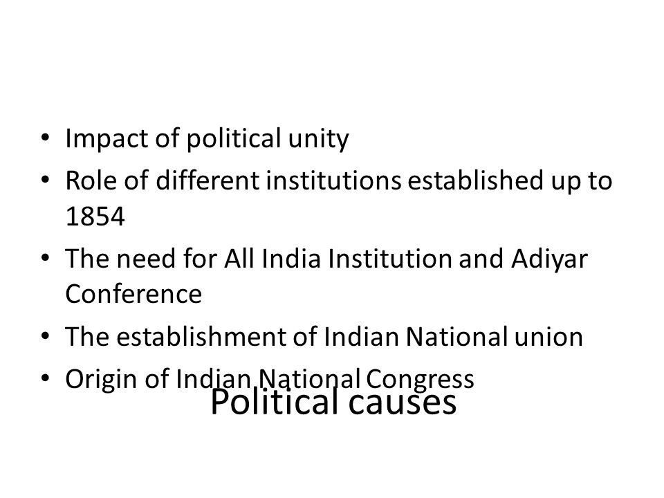 Political causes Impact of political unity