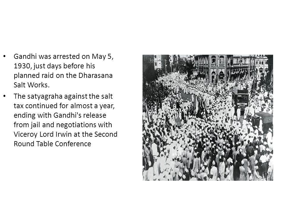 Gandhi was arrested on May 5, 1930, just days before his planned raid on the Dharasana Salt Works.