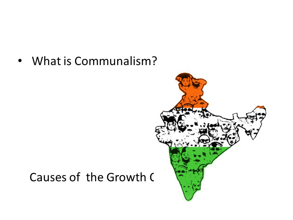 Causes of the Growth Communalism in India
