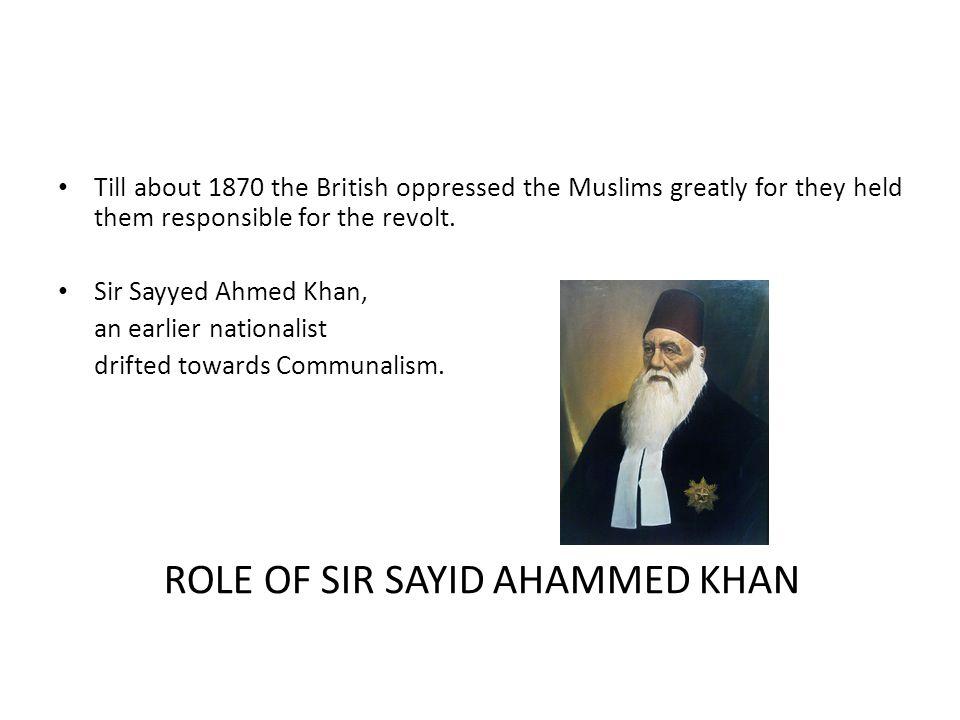 ROLE OF SIR SAYID AHAMMED KHAN