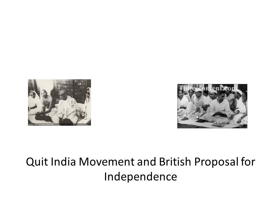 Quit India Movement and British Proposal for Independence