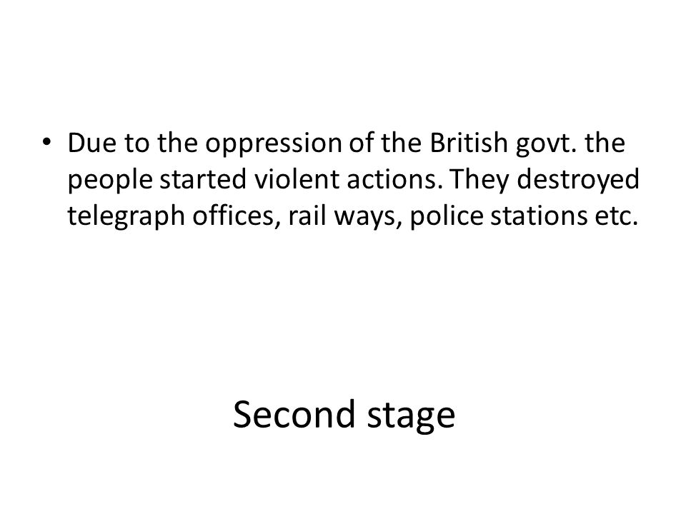 Due to the oppression of the British govt