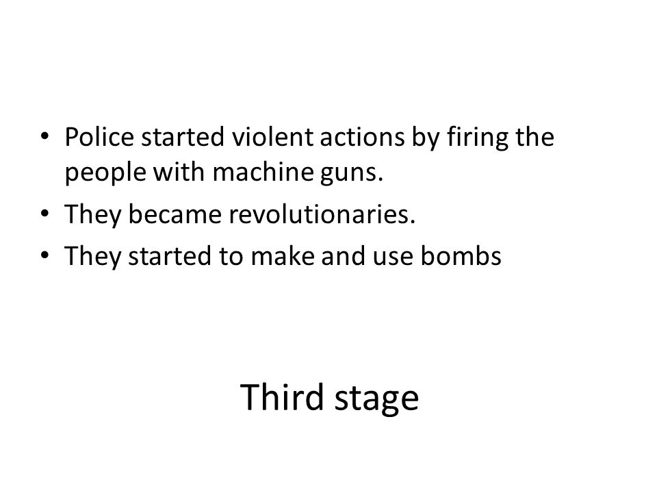 Police started violent actions by firing the people with machine guns.