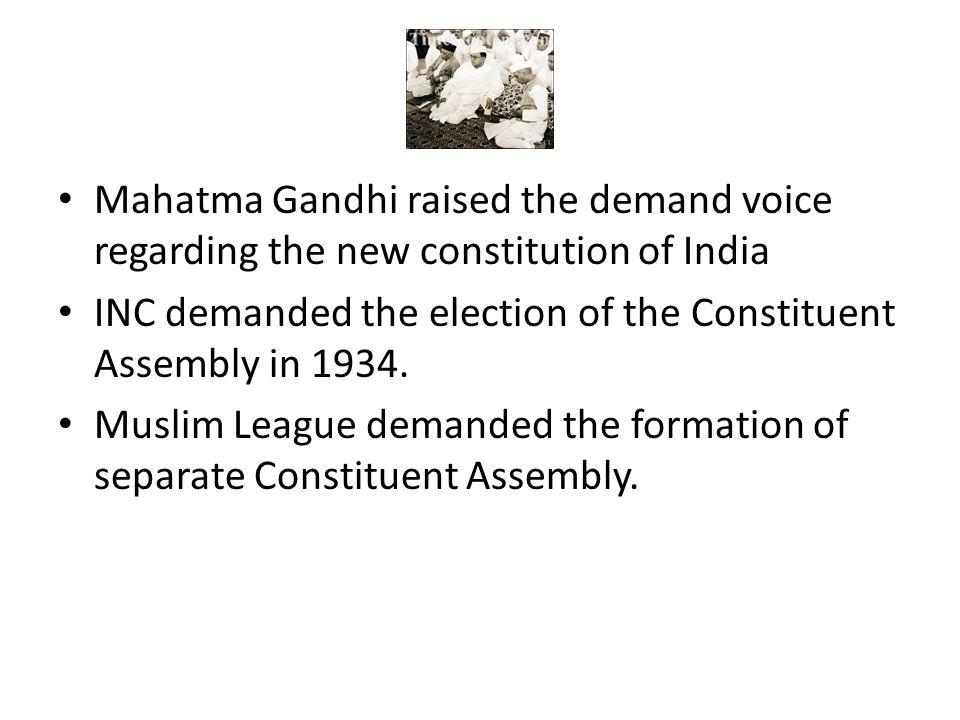 Mahatma Gandhi raised the demand voice regarding the new constitution of India