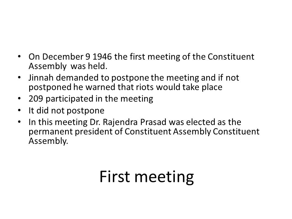 On December 9 1946 the first meeting of the Constituent Assembly was held.