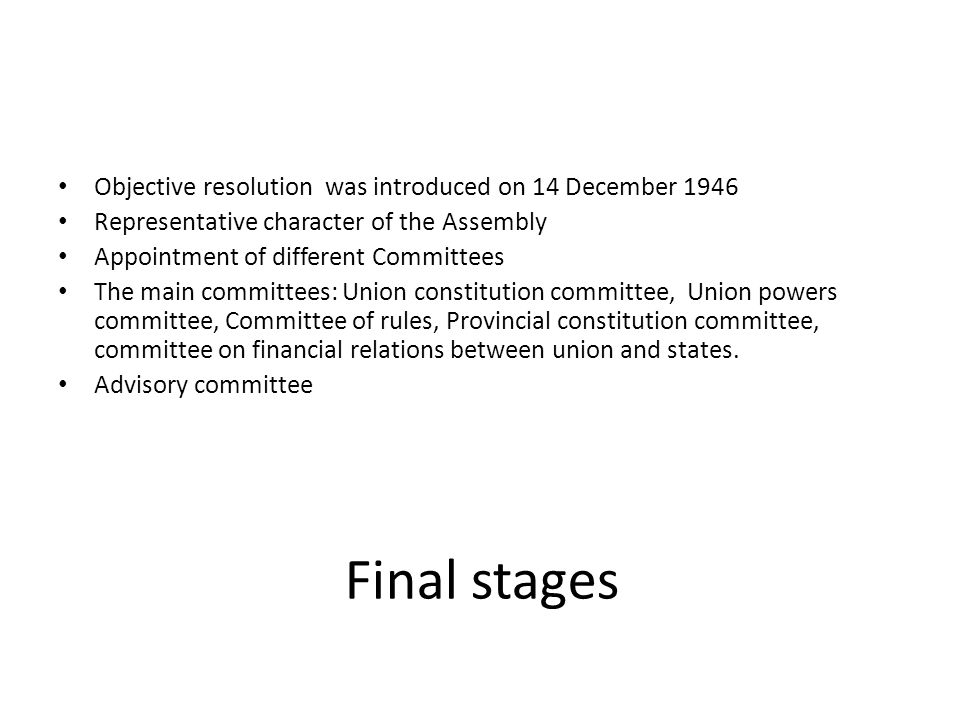 Final stages Objective resolution was introduced on 14 December 1946