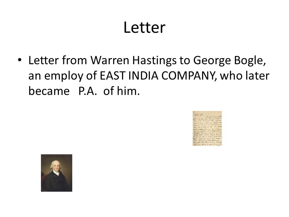 Letter Letter from Warren Hastings to George Bogle, an employ of EAST INDIA COMPANY, who later became P.A.