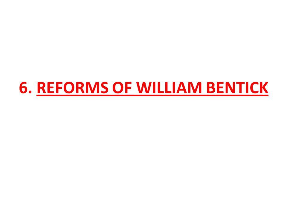 6. REFORMS OF WILLIAM BENTICK