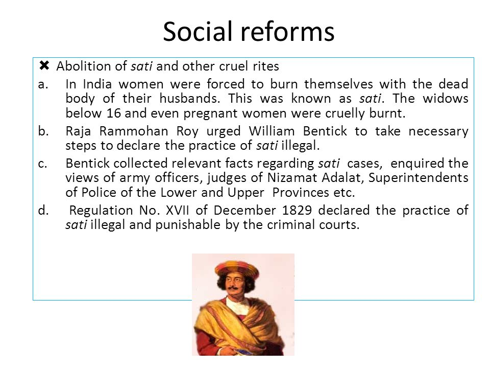Social reforms Abolition of sati and other cruel rites