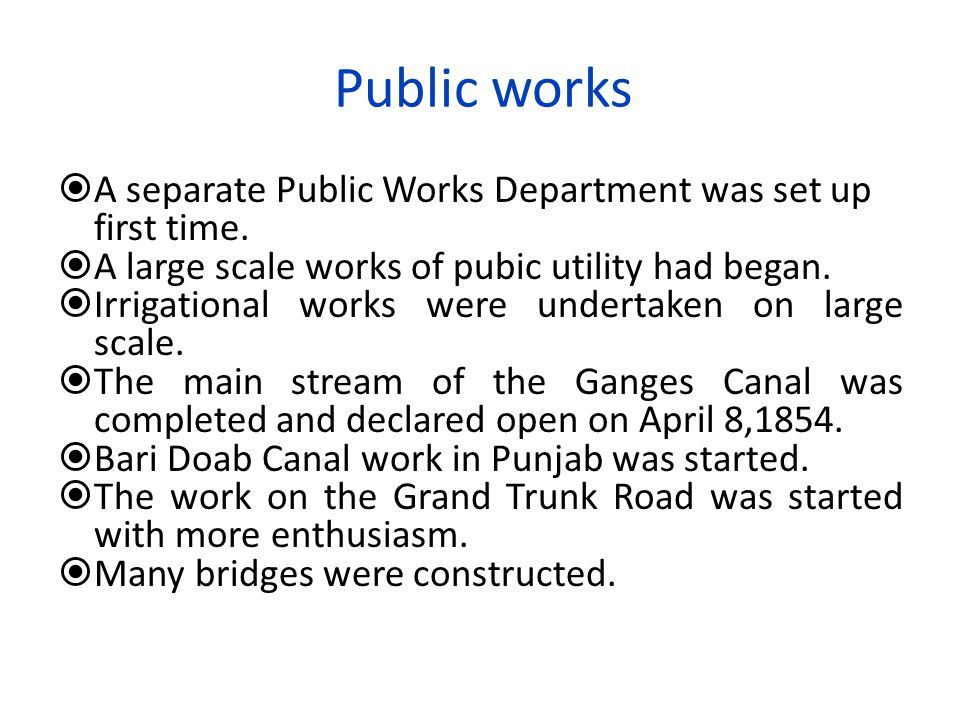 Public works A separate Public Works Department was set up first time.