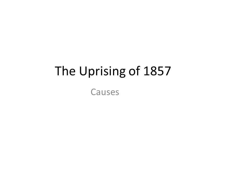 The Uprising of 1857 Causes