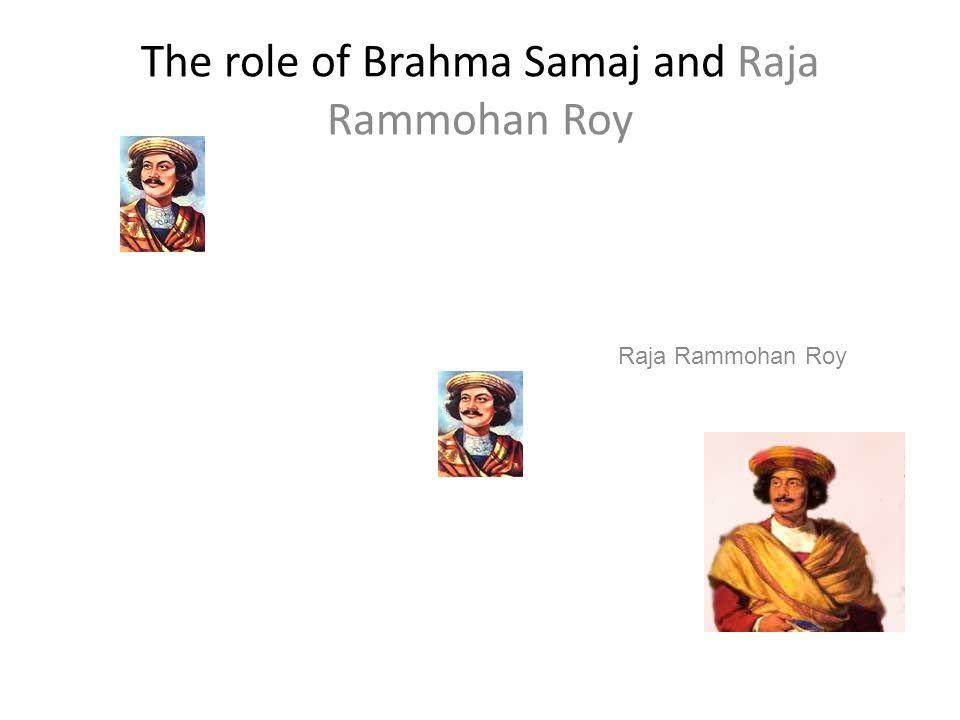 The role of Brahma Samaj and Raja Rammohan Roy