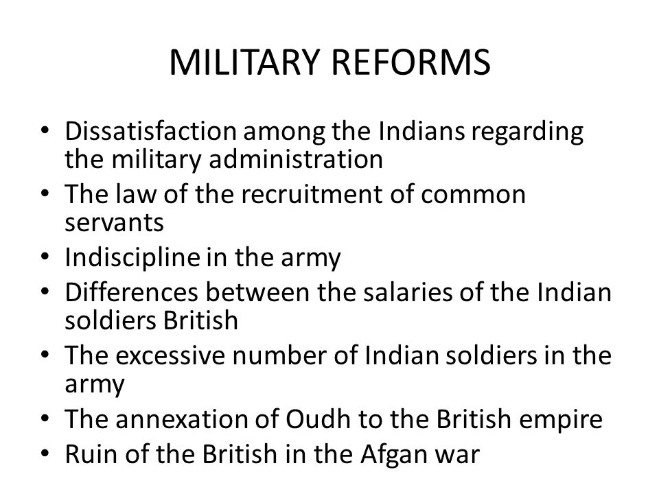 MILITARY REFORMS Dissatisfaction among the Indians regarding the military administration. The law of the recruitment of common servants.