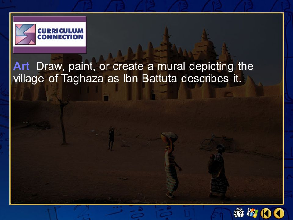 Art Draw, paint, or create a mural depicting the village of Taghaza as Ibn Battuta describes it.