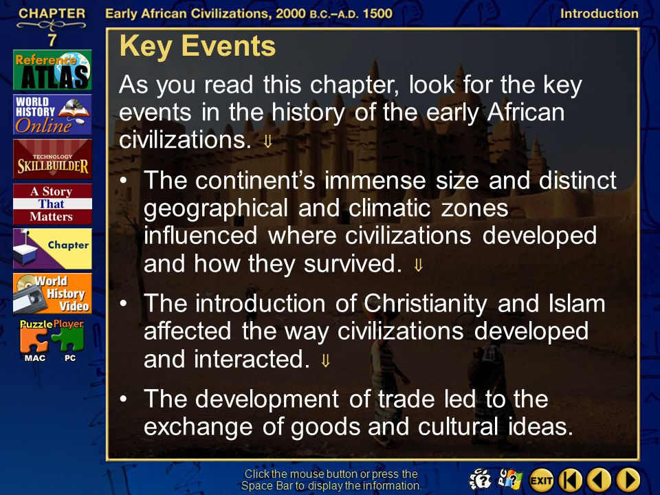 Key Events As you read this chapter, look for the key events in the history of the early African civilizations. 