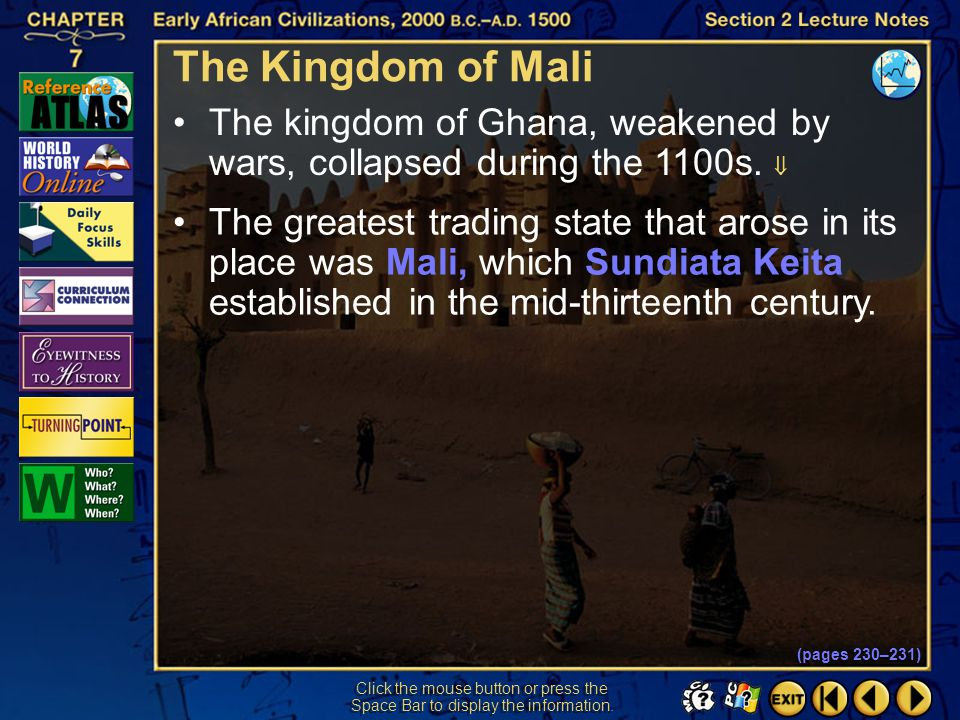 The Kingdom of Mali The kingdom of Ghana, weakened by wars, collapsed during the 1100s. 