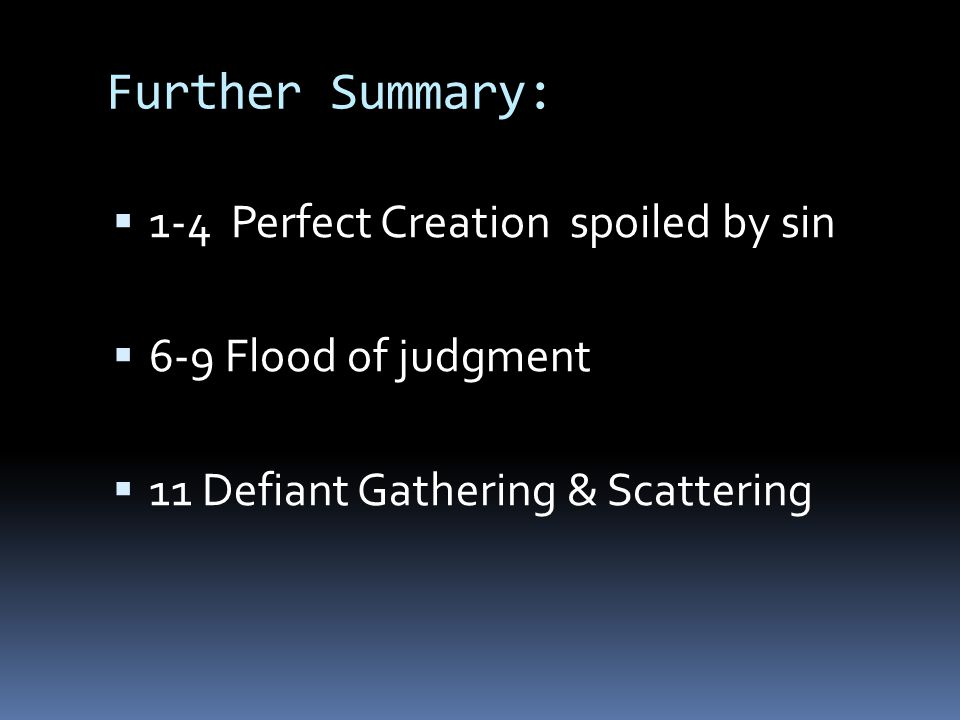Further Summary: 1-4 Perfect Creation spoiled by sin