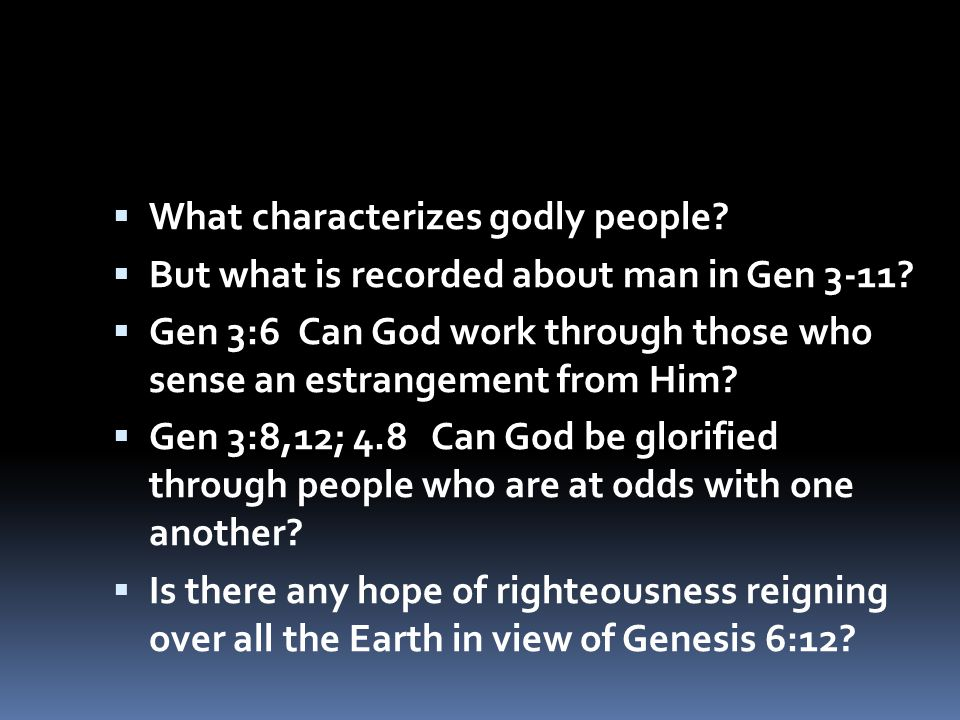 What characterizes godly people