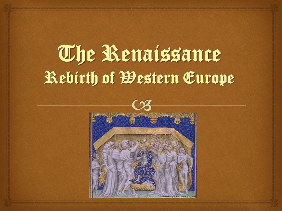The Renaissance Rebirth of Western Europe