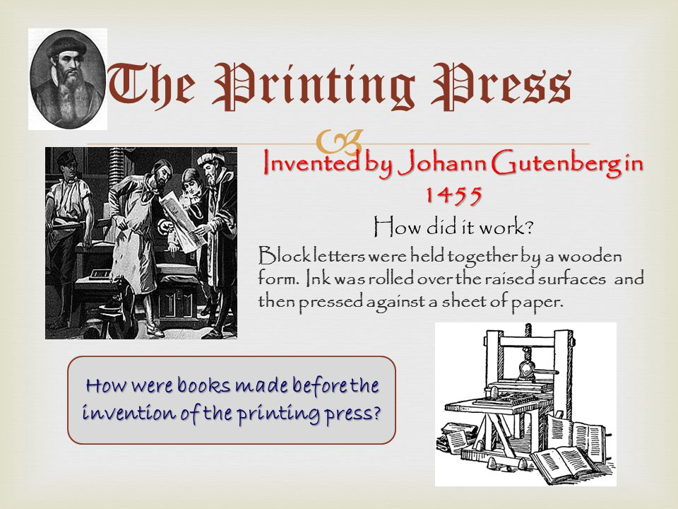 The Printing Press Invented by Johann Gutenberg in 1455