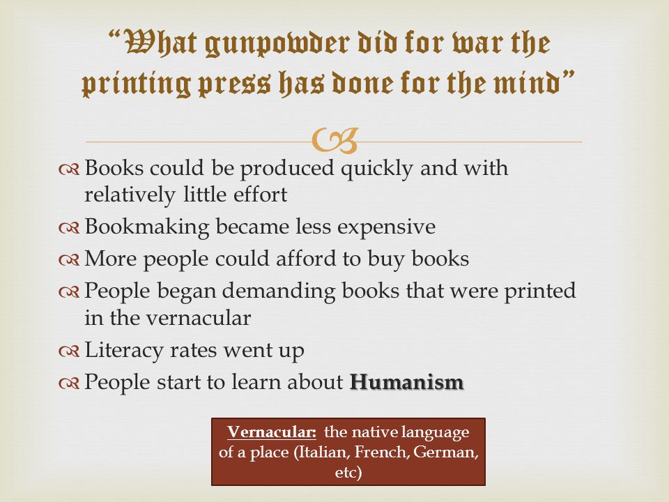 What gunpowder did for war the printing press has done for the mind