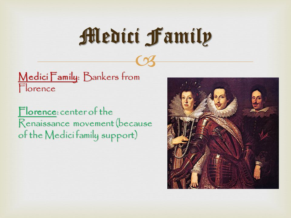 Medici Family Medici Family: Bankers from Florence