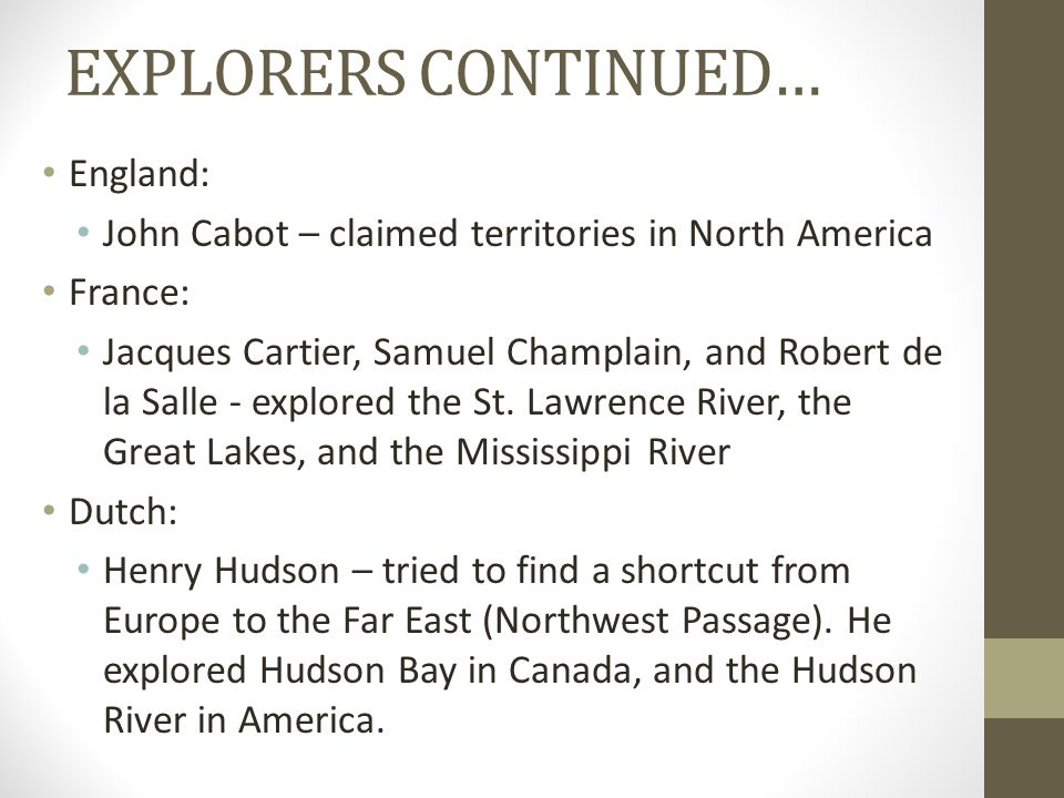 EXPLORERS CONTINUED… England: