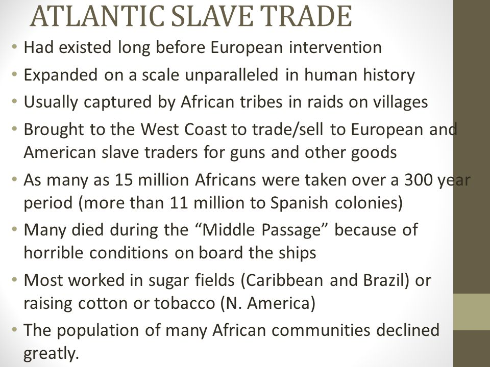 ATLANTIC SLAVE TRADE Had existed long before European intervention