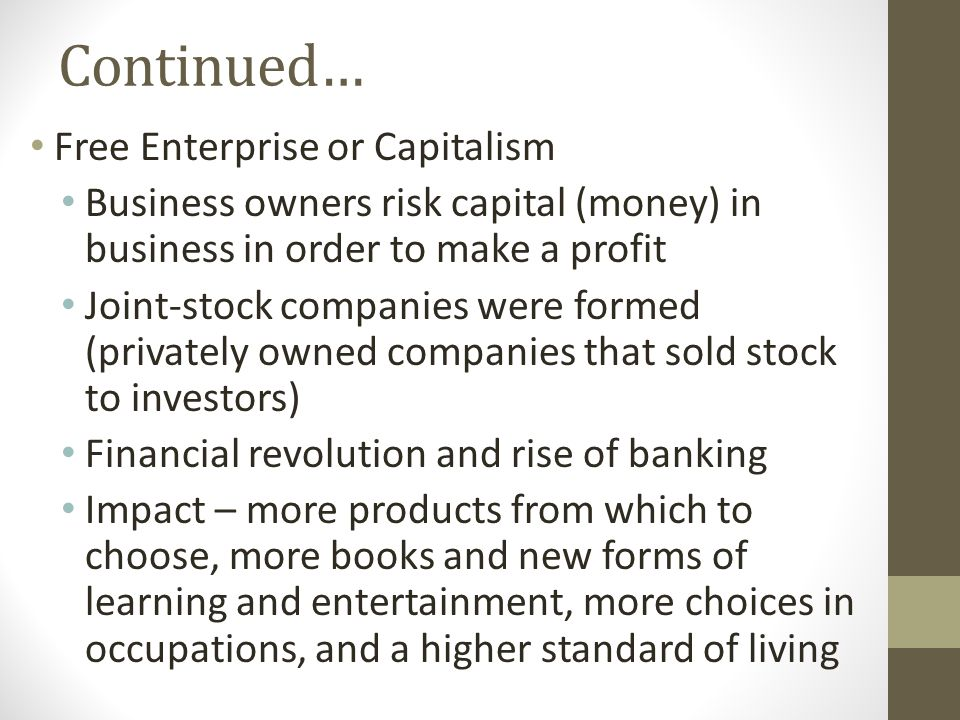 Continued… Free Enterprise or Capitalism