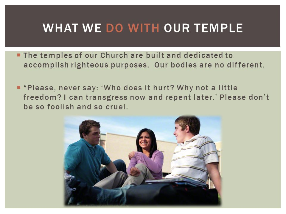What we do with our temple