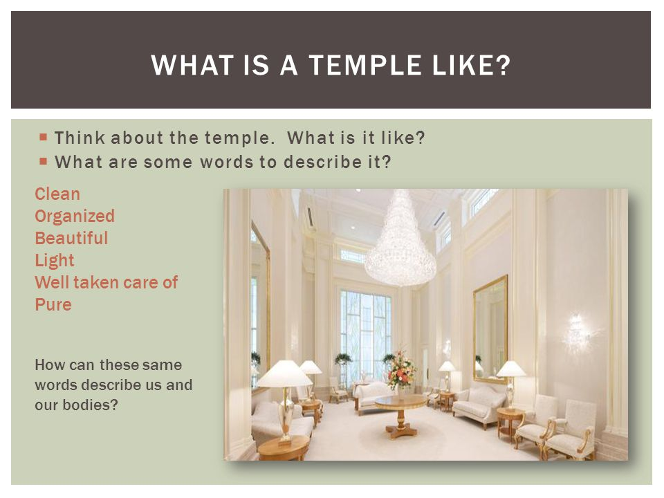 What is a temple like Think about the temple. What is it like