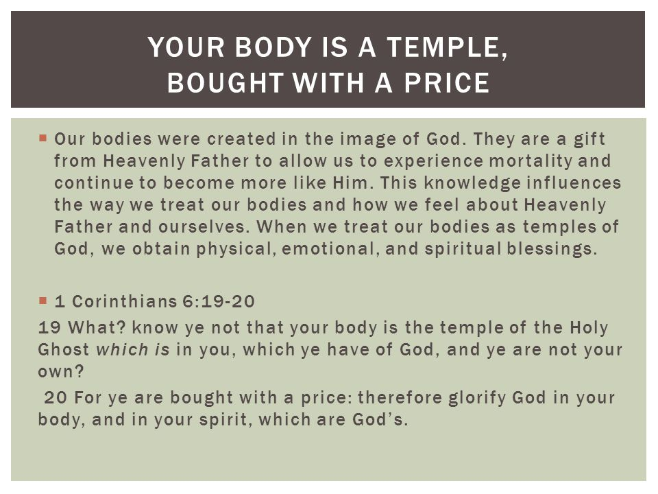 Your body is a temple, bought with a price