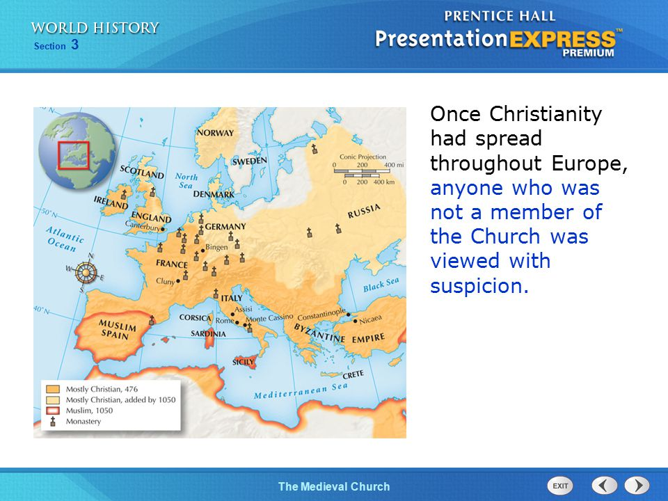Once Christianity had spread throughout Europe, anyone who was not a member of the Church was viewed with suspicion.