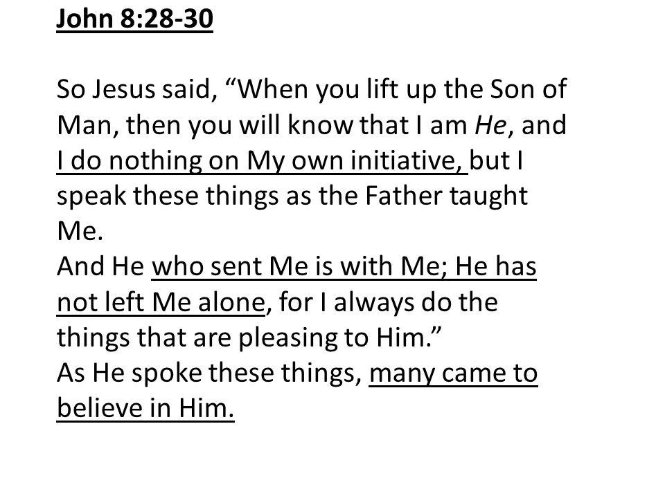 John 8:28-30