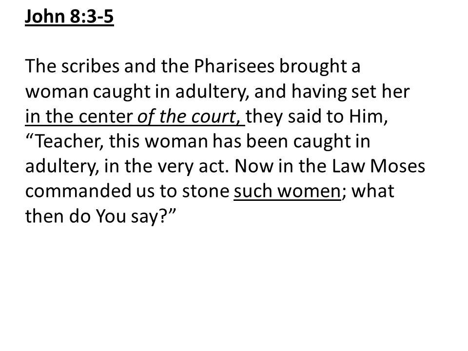 John 8:3-5